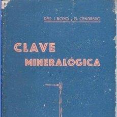 Libros antiguos: CLAVE MINERALÓGICA. DRES. ROYO Y O. CENDRERO. AÑO 1928. Lote 108654559