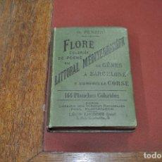 Libros antiguos: FLORE LITTORAL MÉDITERRANÉEN DE GÊNES A BARCELONA COMPRIS LA CORSE O. PENZIG AFFB. Lote 109019339