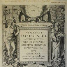 Libros antiguos: REMBERTI DODONAEI MECHLINIENSIS MEDICI CAESAREI STIRPIUM HISTORIAE PEMPTADES SEX SIVE LIBRI XXX. VAR. Lote 109023842