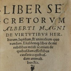 Libros antiguos: LIBER SECRETORUM ALBERTI MAGNI DE VIRTUTIBUS HERBARUM, LAPIDUM & ANIMALIUM QUORUNDAM. EIUSDEMQUE LIB. Lote 109024087