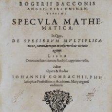Libros antiguos: SPECULA MATHEMATICA, IN QUA DE SPECIERUM MULTIPLICATIONE, EARUNDEMQUE INFERIORIBUS VIRTUTE AGITUR. -. Lote 109023999
