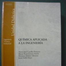 Libros antiguos: QUIMICA APLICADA A LA INGENIERIA. UNED 2004 - MARÍA JOSÉ CASELLES POMARES, MARÍA ROSA GÓMEZ ANTÓN,... Lote 187436102