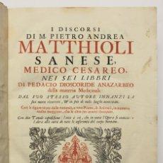 Libros antiguos: MATTIOLI. I DISCORSI DI ... NEI SEI LIBBRI DI PEDACIO DIOSCORIDE ANAZARBEO DELLA MATERIA MEDICINALE. Lote 109024480
