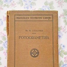 Libros antiguos: 1926 FOTOGRAMETRÍA MANUAL TECNICO LABOR HERMANN LÜSCHER. Lote 46649198