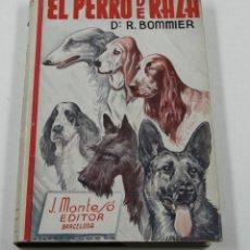 Libros antiguos: EL PERRO DE RAZA, R. BOMMIER, 1935, VERSIÓN ESPAÑOLA POR J. LABANDERA, BARCELONA. 15X5X22,5CM. Lote 109541787