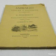 Libros antiguos: ANIMALES ÚTILES Y DAÑINOS A LA AGRICULTURA, P. JOIGNEAUX, 1882, BARCELONA. 15X23CM. Lote 109545191