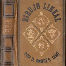 Libros antiguos: ANDRÉS GIRÓ : CURSO METÓDICO DE DIBUJO LINEAL (BASTINOS, 1893). Lote 110028223