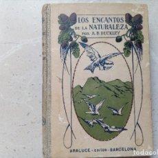 Libros antiguos: ANTIGUO LIBRO LOS ENCANTOS DE LA NATURALEZA - EDITORIAL ARALUCE- A.B.BUCKLEY. Lote 110095471