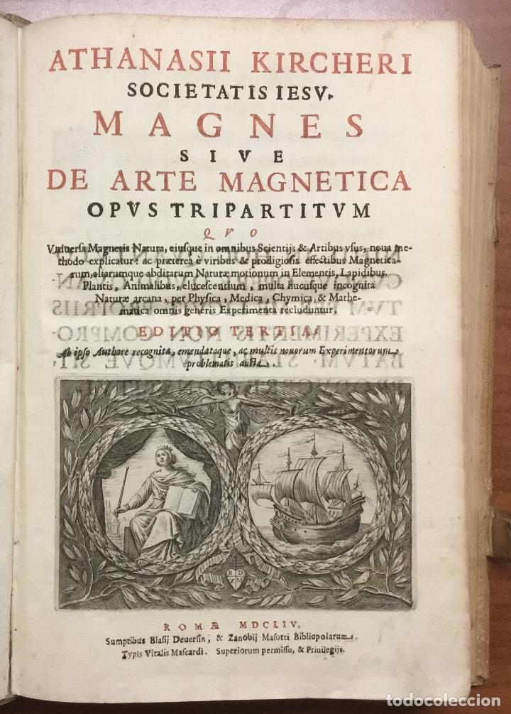 Libros antiguos: KIRCHER, Athanasius ...MAGNES SIVE DE ARTE MAGNETICA OPUS TRIPARTITUM Quo Uniuersa Magnetis Natura, - Foto 2 - 109024500