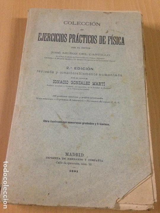 COLECCION EJERCICIOS DE FÍSICA MUÑOZ DEL CASTILLO HERNANDO Y CIA MADRID 1901 (Libros Antiguos, Raros y Curiosos - Ciencias, Manuales y Oficios - Física, Química y Matemáticas)