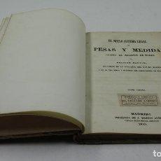 Libros antiguos: EL NUEVO SISTEMA LEGAL DE PESAS Y MEDIDAS, 1853, MELITON MARTIN, MADRID. 15,5X21,5CM. Lote 110530347