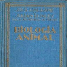 Libros antiguos: J. ALDANE / JULIAN HUXLEY : BIOLOGÍA ANIMAL (AGUILAR, 1929). Lote 110569551