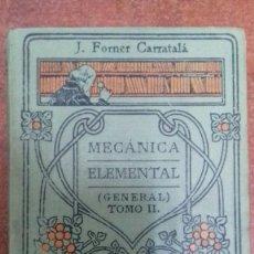 Libros antiguos: MECANICA ELEMENTAL GENERAL TOMO II MANUALES GALLACH. Lote 110725659
