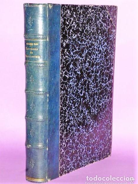 LECCIONES DE ELECTROTECNIA (Libros Antiguos, Raros y Curiosos - Ciencias, Manuales y Oficios - Física, Química y Matemáticas)