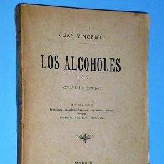 Libros antiguos: LOS ALCOHOLES. ENSAYO DE ESTUDIO.. Lote 110752943