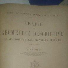 Libros antiguos: ANTIGUO LIBRO DE GEOMETRÍA: TRAITÉ DE GÉOMÉTRIE DESCRIPTIVE. JULES PILLET 1887. Lote 109333571