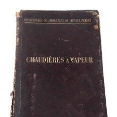 Libros antiguos: CHAUDIÈRES À VAPEUR. J. DEJUST. ED. H. DUNOD ET E. PINAT. 1898.. Lote 110858819
