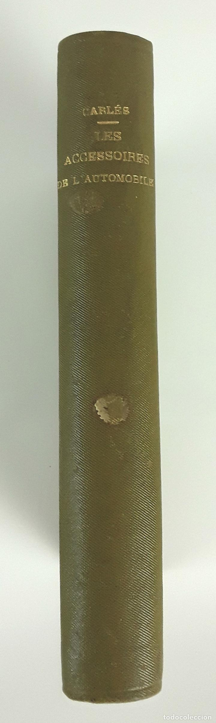 LES ACCESSOIRES DE L'AUTOMOBILE. F. CARLÈS. H. DUNOD ET E. PINAT ED. 1913. (Libros Antiguos, Raros y Curiosos - Ciencias, Manuales y Oficios - Física, Química y Matemáticas)