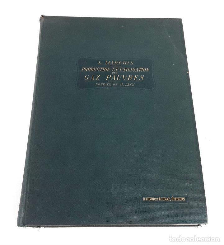 PRODUCTION ET UTILISATION DES GAZ PAUVRES. L. MARCHIS. H DUNOD ET E PINAT. 1918. (Libros Antiguos, Raros y Curiosos - Ciencias, Manuales y Oficios - Física, Química y Matemáticas)