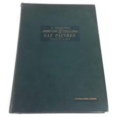 Libros antiguos: PRODUCTION ET UTILISATION DES GAZ PAUVRES. L. MARCHIS. H DUNOD ET E PINAT. 1918.. Lote 110958983