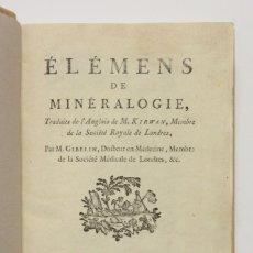 Libros antiguos: ÉLÉMENS DE MINÉRALOGIE, TRADUITS DE L?ANGLOIS... - KIRWAN, RICHARD. PARÍS, 1785.. Lote 109022683