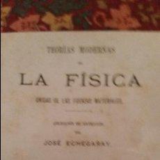 Libros antiguos: 1883. TEORÍAS MODERNAS DE LA FÍSICA. UNIDAD DE LAS FUERZAS MATERIALES. JOSÉ ECHEGARAY.. Lote 111174287