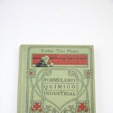 Libros antiguos: LIBRO - MANUALES GALLACH Nº 37 FORMULARIO QUÍMICO INDUSTRIAL - EDIT, MANUEL SOLER - AÑOS 20. Lote 111326223