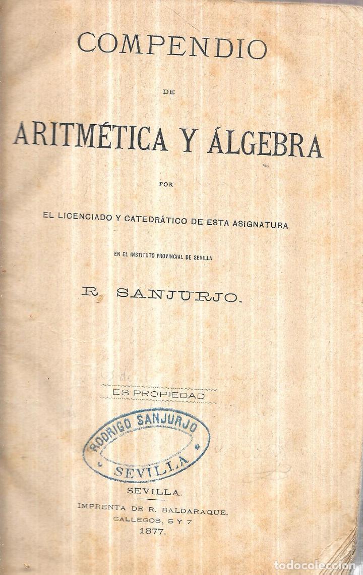 Libros antiguos: COMPENDIO DE ARITMETICA Y ALGEBRA. R. SANJURJO. 1877. ADOLFO RODRIGUEZ. - Foto 2 - 111660871