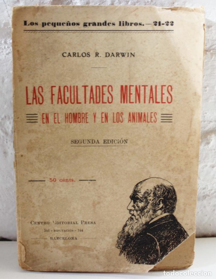 LAS FACULTADES MENTALES EN EL HOMBRE Y EN LOS ANIMALES. CARLOS DARWIN. ED. PRESA. CA 1905 BIOLOGÍA (Libros Antiguos, Raros y Curiosos - Ciencias, Manuales y Oficios - Bilogía y Botánica)