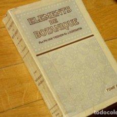 Libros antiguos: ÉLÉMENTS DE BOTANIQUE TOME 1- PH. VAN TIEGHEM - MASSON, PARÍS 1918 - ELEMENTOS DE BOTÁNICA. Lote 113044215