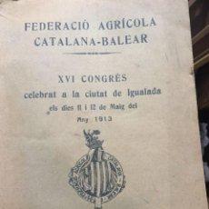 Libros antiguos: FEDERACIÓ AGRICOLA CATALANA-BALEAR. XVI CONGRÉS. IGUALADA. 1913. Lote 113190227