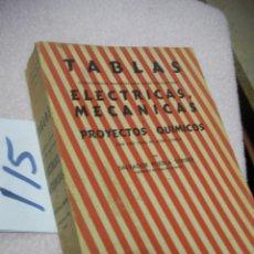 Libros antiguos: ANTIGUO LIBRO DE TEXTO - TABLAS ELECTRICAS, MECANICAS . Lote 113200459