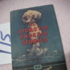 Libros antiguos: EL ATOMO Y LA ENERGIA ATOMICA. Lote 113204439