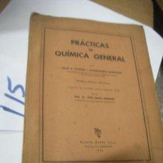 Libros antiguos: ANTIGUO LIBRO DE TEXTO - PRACTICAS DE QUIMICA GENERAL. Lote 113204683