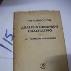 Libros antiguos: ANTIGUO LIBRO - INTRODUCCION AL ANALISIS ORGANICO CUALITATIVO. Lote 113205179