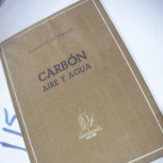 Libros antiguos: CARBON, AIRE Y AGUA. Lote 113205507
