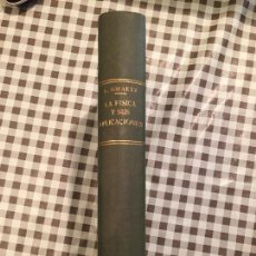 Libros antiguos: LA FISICA Y SUS APLICACIONES, L.GRAETZ, VERSION DE LA SEGUNDA EDICION ALEMANA JOSE ONTAÑON. Lote 113212203