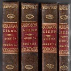 Libros antiguos: JUSTO LIEBIG. TRATADO DE QUÍMICA ORGÁNICA. 4 VOLS. (COMPLETO). MADRID, 1847-1848. PIEL.. Lote 113249411