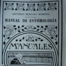Libri antichi: MANUAL DE ENTOMOLOGIA BENITEZ MORERA 1936.168 PG 8ª. Lote 113338479