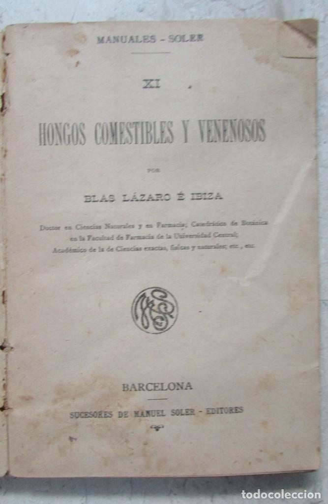 Libros antiguos: HONGOS COMESTIBLES Y VENENOSOS. BLAS LAZARO E IBIZA. MANUALES SOLER. 1927. 8 LAMINAS A COLOR - Foto 2 - 113460715