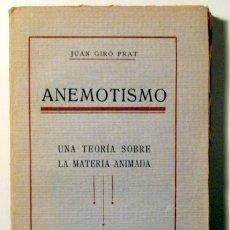 Libros antiguos: GIRÓ, JUAN - ANEMOTISMO. UNA TEORIA SOBRE LA MATERIA ANIMADA - BARCELONA 1922. Lote 113451828