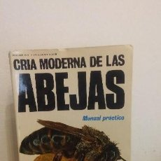 Libros antiguos: CRIA MODERNA DE LAS ABEJAS-MANUAL PRACTICO. Lote 113566687