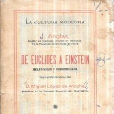 Libros antiguos: DE EUCLIDES A EINSTEIN. RELATIVIDAD Y CONOCIMIENTO. J. ANGLAS. LA CULTURA MODERNA. 1928.. Lote 113771003