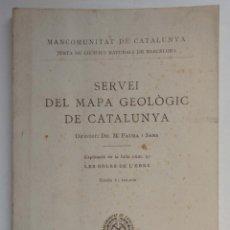 Libros antiguos: SERVEI DEL MAPA GEOLÒGIC DE CATALUNYA - MANCOMUNITAT DE CATALUNYA - 1923. Lote 113983283
