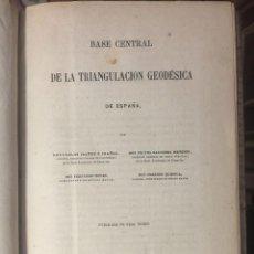 Libros antiguos: CARLOS IBAÑEZ - BASE CENTRAL DE LA ESTRANGULACIÓN GEODÉSICA DE ESPAÑA - 1ª EDICIÓN - MADRID. Lote 114298155