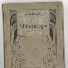 Libros antiguos: MINERALOGIA. SCHMID-BARNOLA. 1925. Lote 119052835
