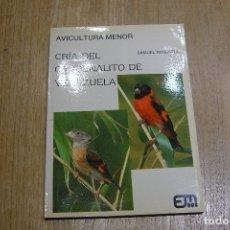 Libros antiguos: CRIA DEL CARDENALITO DE VENEZUELA. SAMUEL ROSENTUL. PRIMERA ED. 1988. Lote 114745775