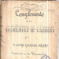 Libros antiguos: COMPLEMENTO A LOS ELEMENTOS DE CALCULOS POR D. LAURO GLARIANA RICART. CURSO 1892- 1893.. Lote 114881271