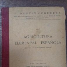 Libros antiguos: AGRICULTURA ELEMENTAL ESPAÑOLA. 5ª EDICION. J. DATIN CERECEDA. MADRID, 1931.. Lote 115084679