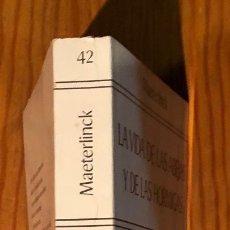 Libros antiguos: LA VIDA DE LAS ABEJAS Y DE LAS HORMIGAS-MAETERLINCK(20€). Lote 115255087